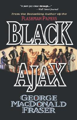 Black Ajax By Fraser, George MacDonald